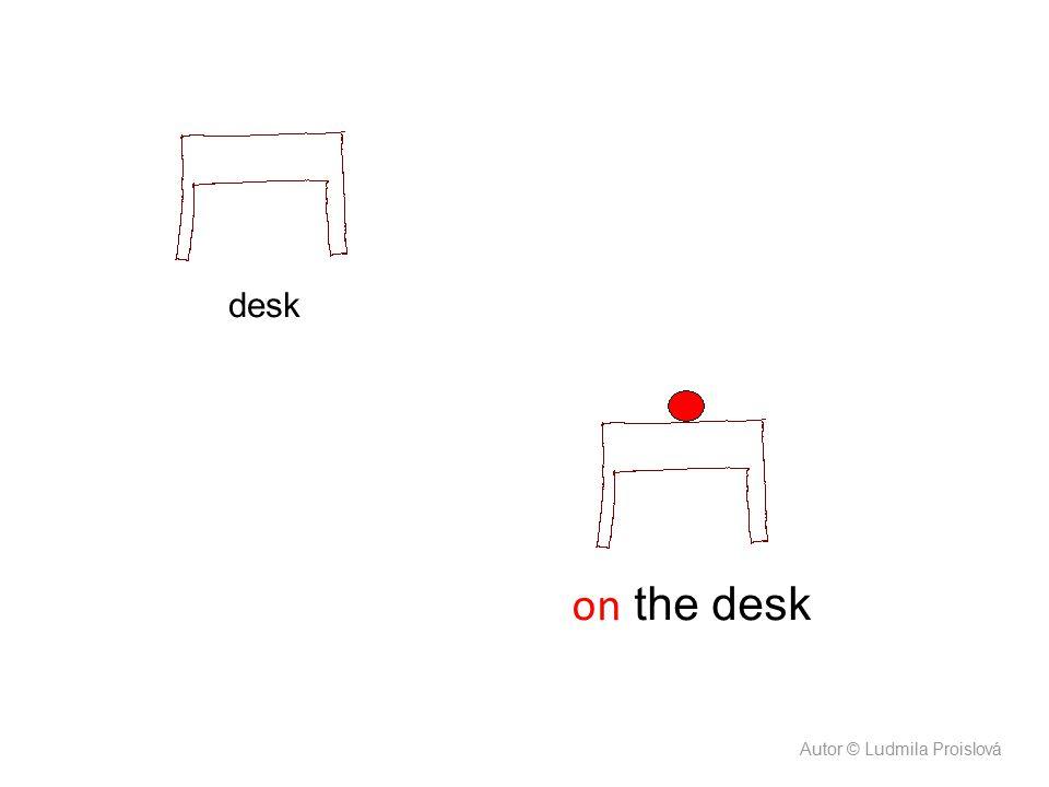 desk on the desk Autor © Ludmila Proislová