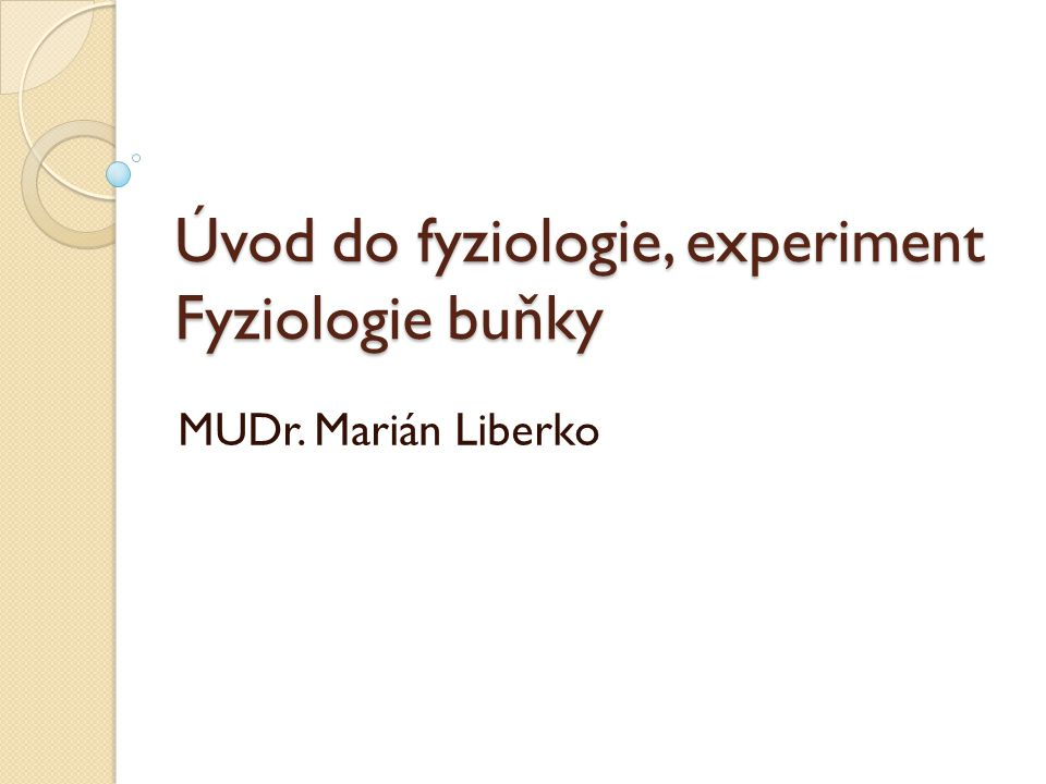 Úvod do fyziologie, experiment Fyziologie buňky