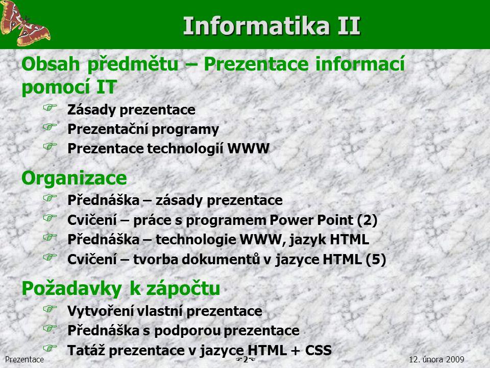 Informatika II Obsah předmětu – Prezentace informací pomocí IT