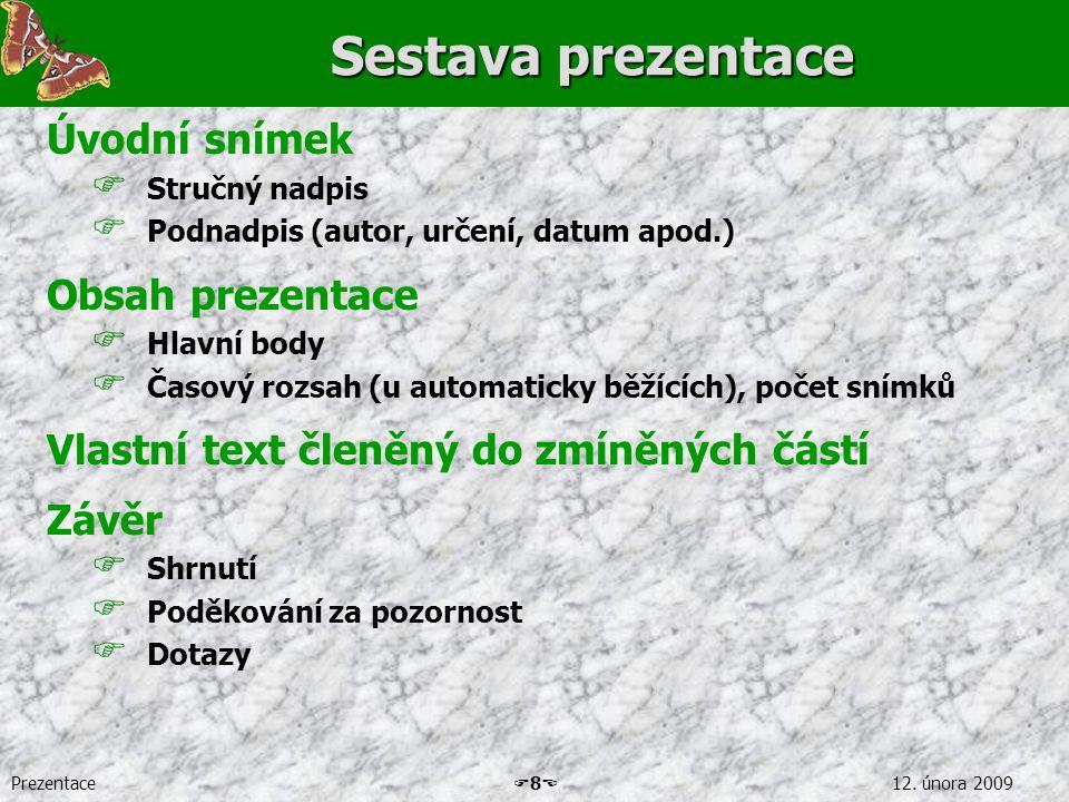 Sestava prezentace Úvodní snímek Obsah prezentace