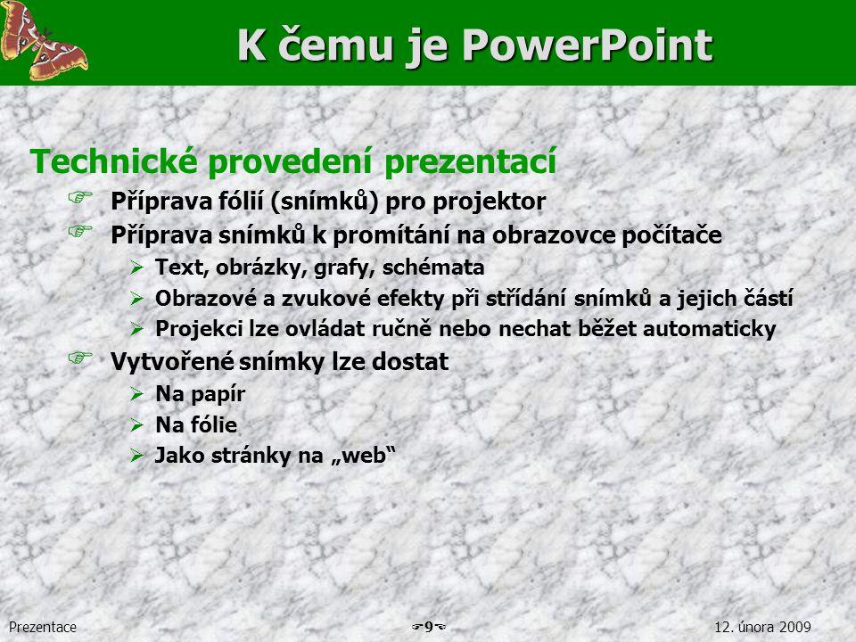 K čemu je PowerPoint Technické provedení prezentací