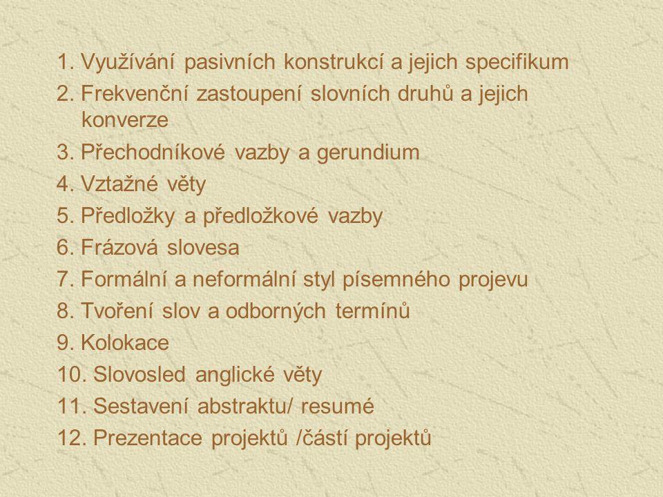1. Využívání pasivních konstrukcí a jejich specifikum 2