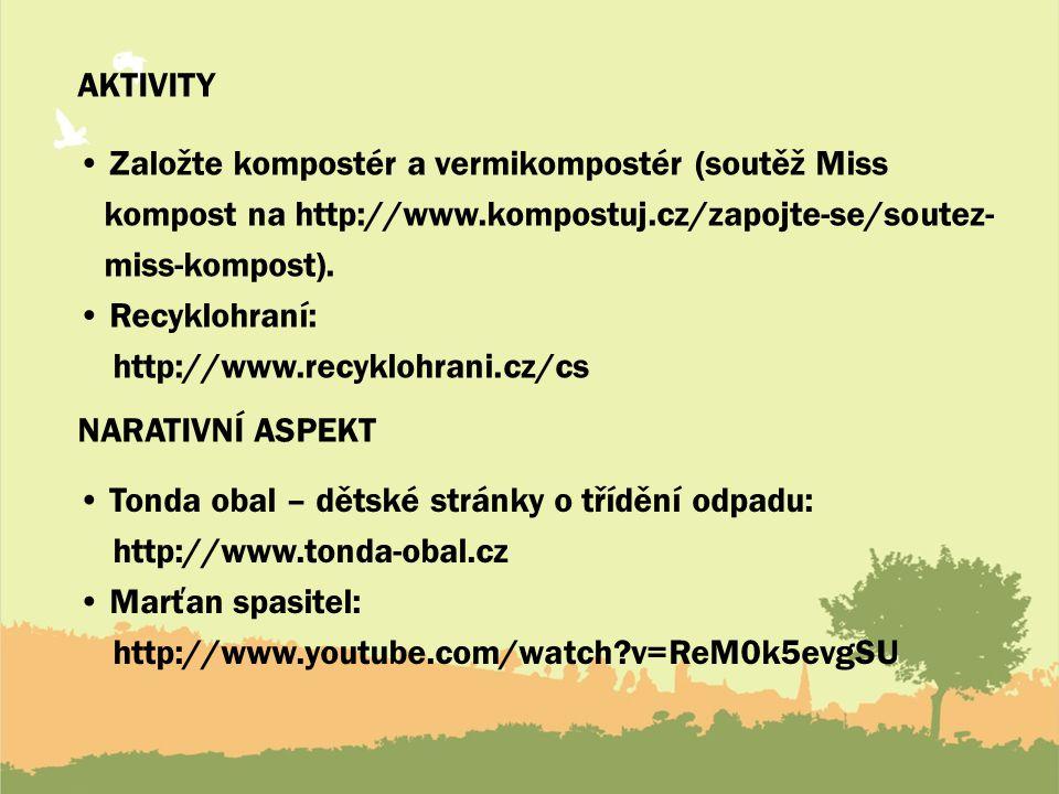 Aktivity • Založte kompostér a vermikompostér (soutěž Miss. kompost na http://www.kompostuj.cz/zapojte-se/soutez-
