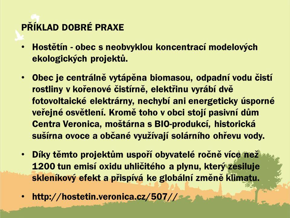 Příklad dobré praxe Hostětín - obec s neobvyklou koncentrací modelových ekologických projektů.