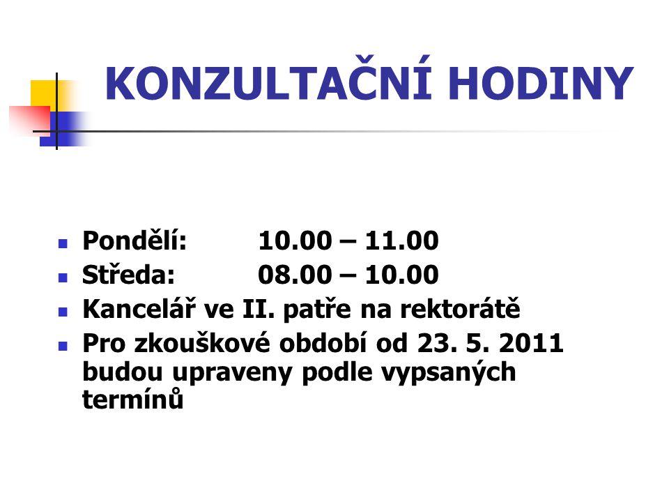 KONZULTAČNÍ HODINY Pondělí: 10.00 – 11.00 Středa: 08.00 – 10.00