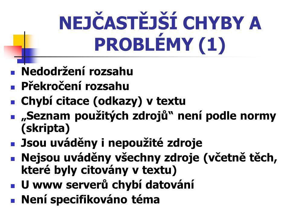 NEJČASTĚJŠÍ CHYBY A PROBLÉMY (1)