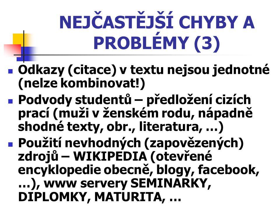 NEJČASTĚJŠÍ CHYBY A PROBLÉMY (3)