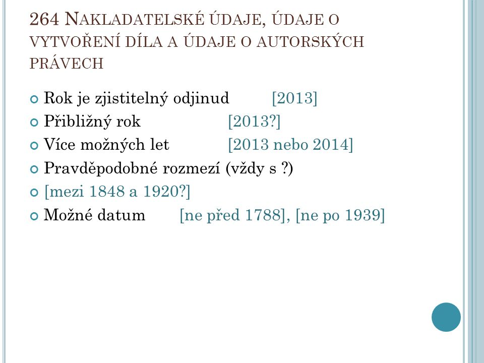 264 Nakladatelské údaje, údaje o vytvoření díla a údaje o autorských právech