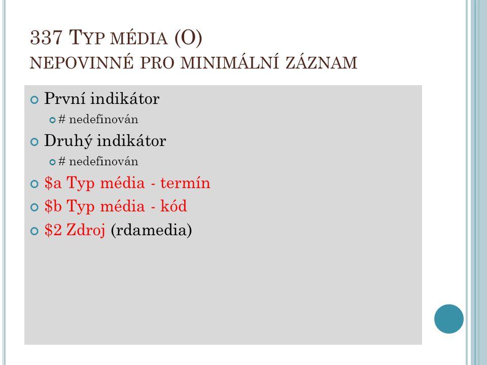 337 Typ média (O) nepovinné pro minimální záznam