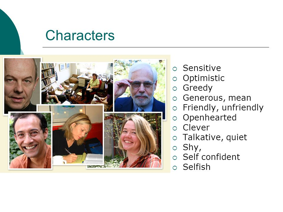 Characters Sensitive Optimistic Greedy Generous, mean