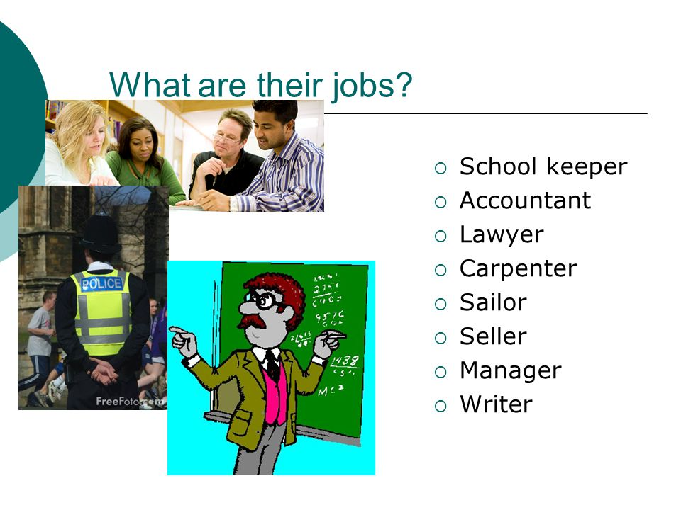 What are their jobs School keeper Accountant Lawyer Carpenter Sailor