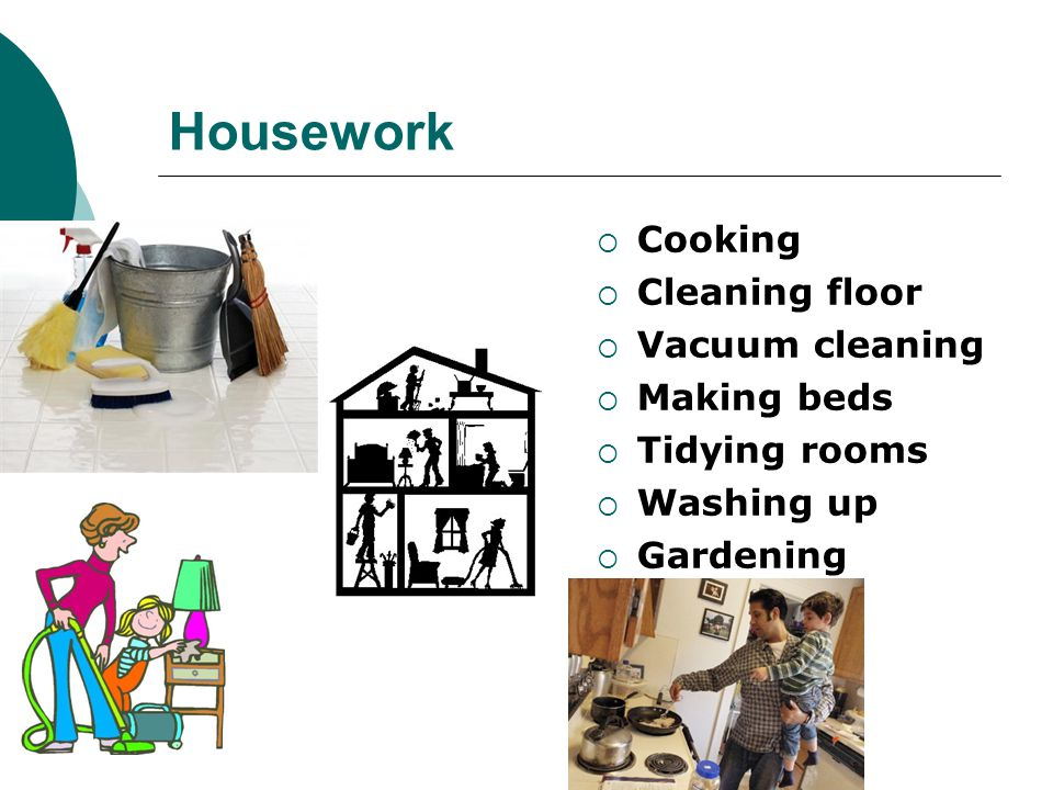 Housework Cooking Cleaning floor Vacuum cleaning Making beds