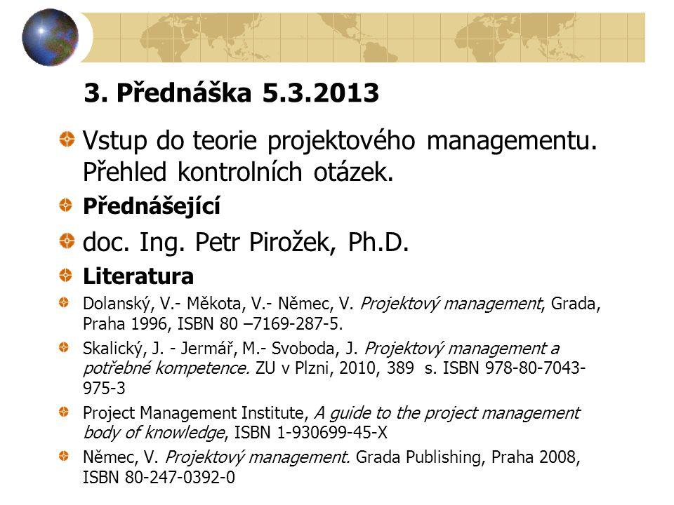 Vstup do teorie projektového managementu. Přehled kontrolních otázek.