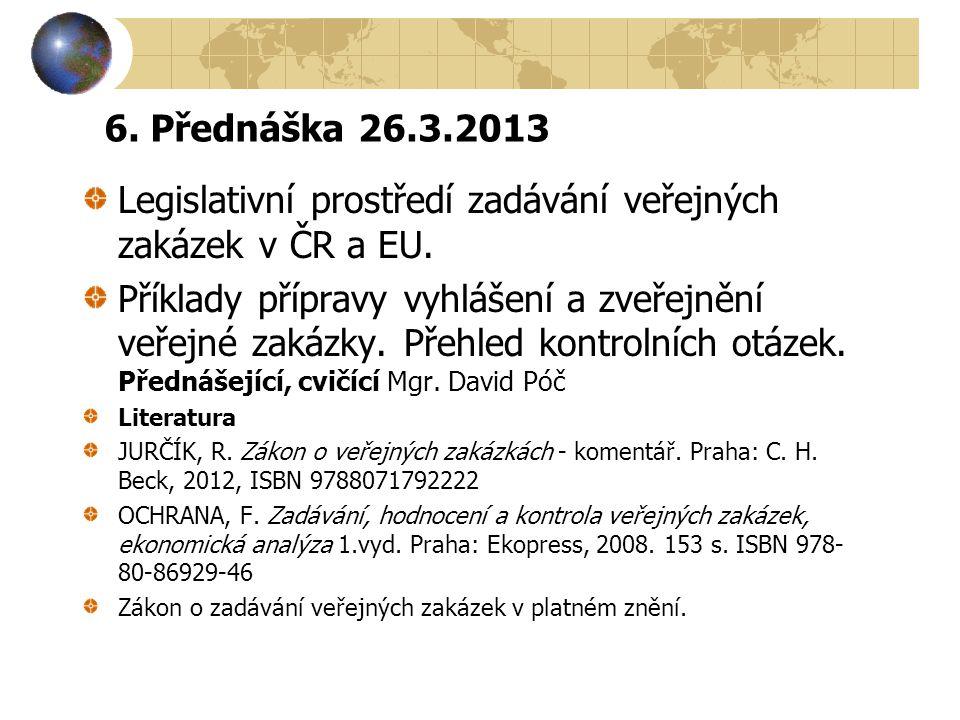 Legislativní prostředí zadávání veřejných zakázek v ČR a EU.