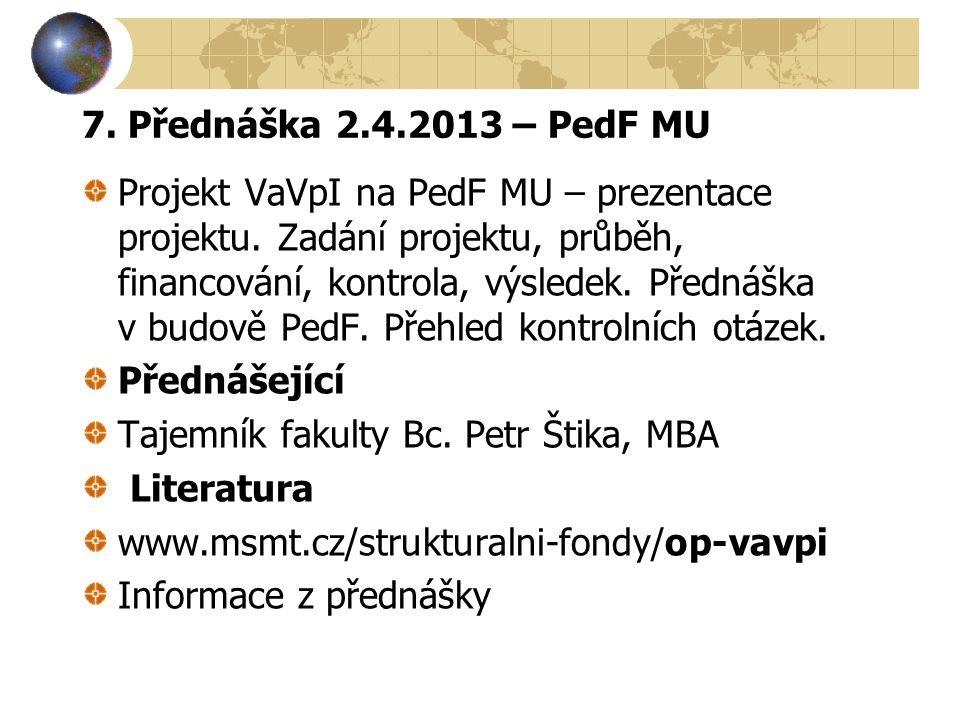 7. Přednáška 2.4.2013 – PedF MU