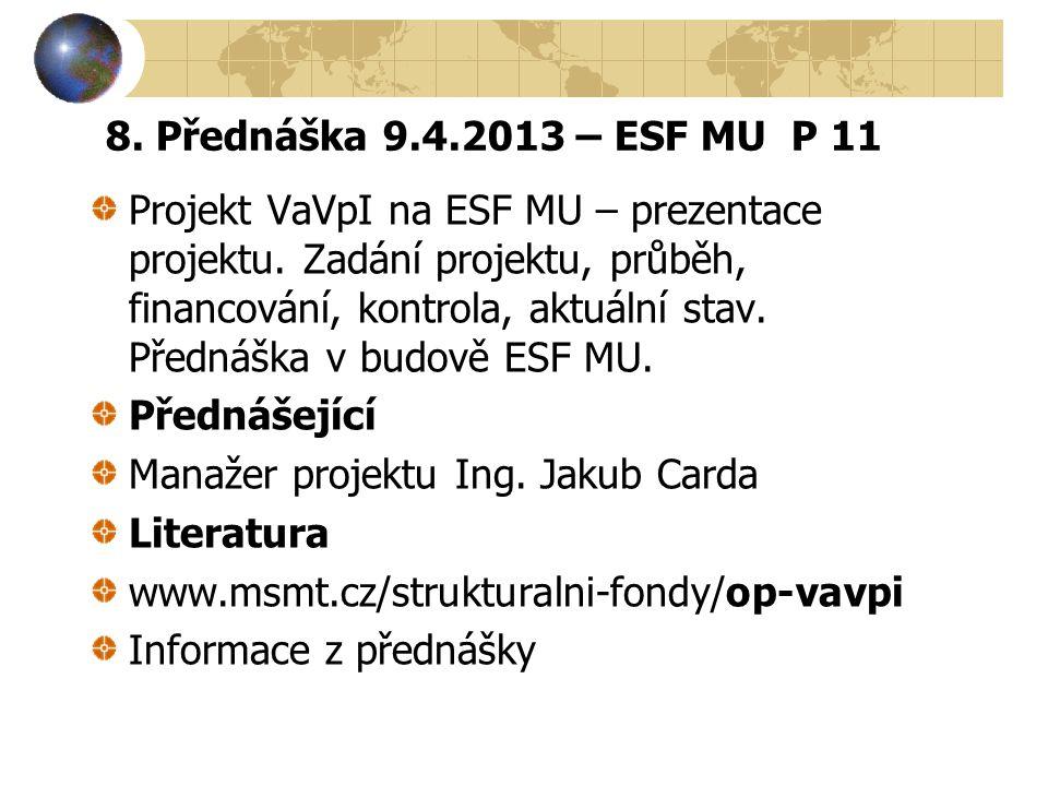8. Přednáška 9.4.2013 – ESF MU P 11