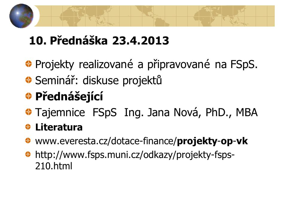 Projekty realizované a připravované na FSpS. Seminář: diskuse projektů