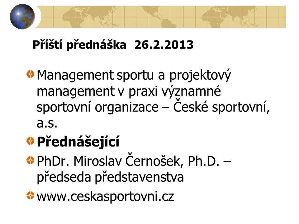 PhDr. Miroslav Černošek, Ph.D. – předseda představenstva