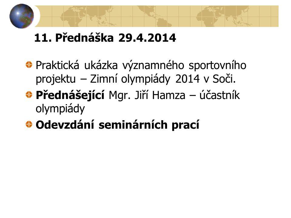 11. Přednáška 29.4.2014 Praktická ukázka významného sportovního projektu – Zimní olympiády 2014 v Soči.