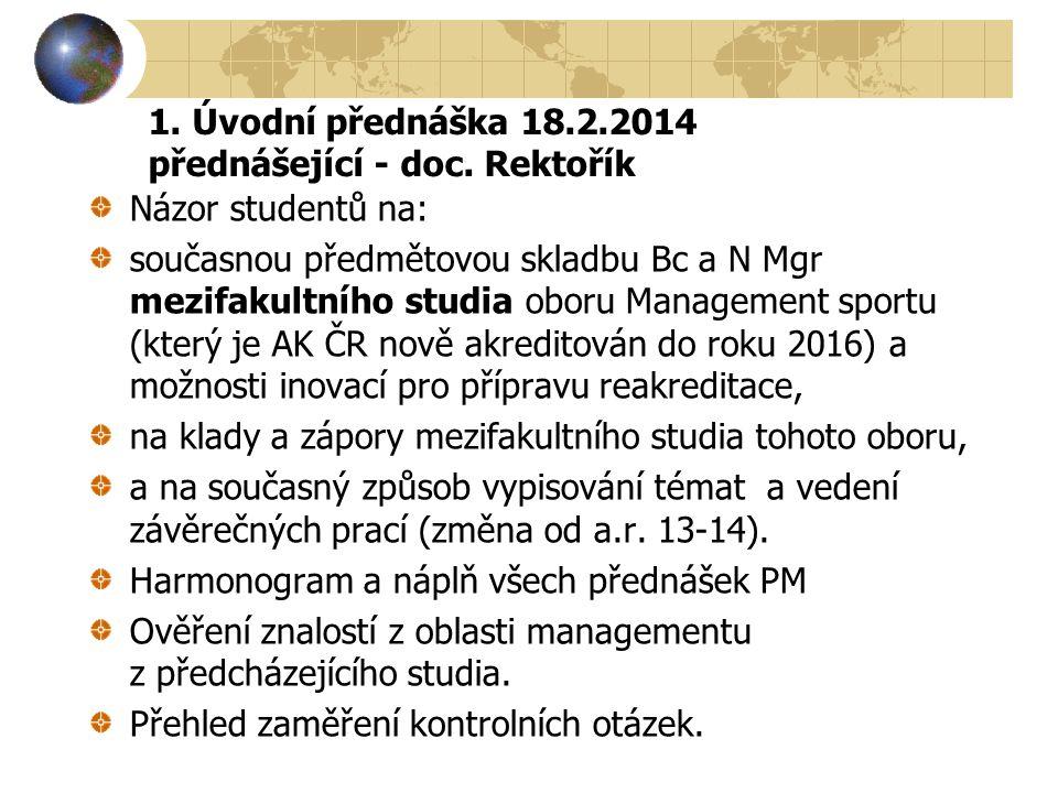 1. Úvodní přednáška 18.2.2014 přednášející - doc. Rektořík