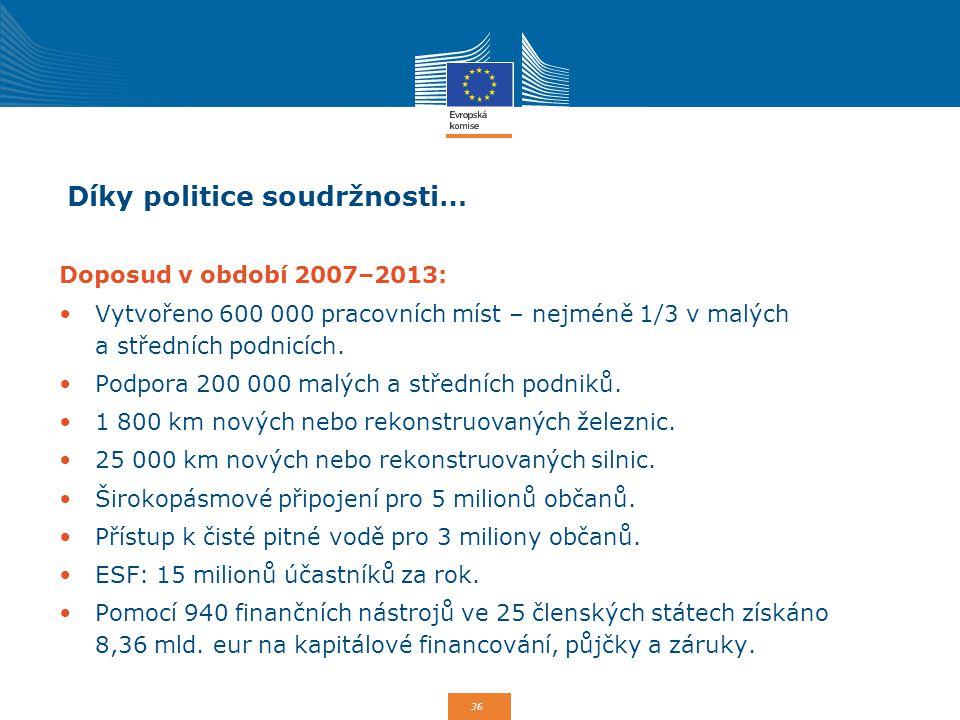 Díky politice soudržnosti…