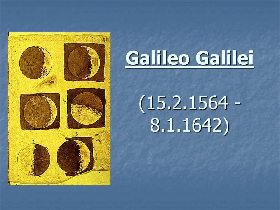 Galileo Galilei (15.2.1564 - 8.1.1642)