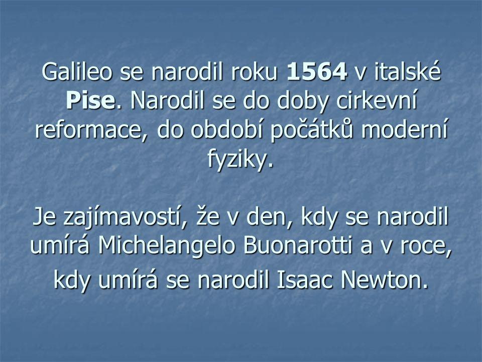 Galileo se narodil roku 1564 v italské Pise