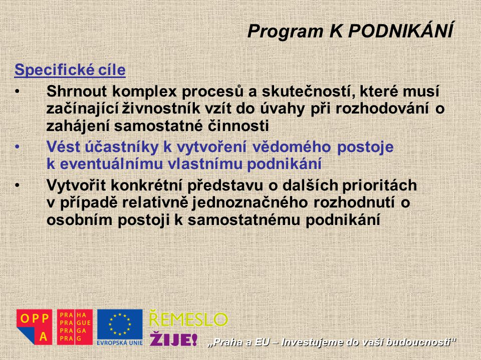 Program K PODNIKÁNÍ Specifické cíle