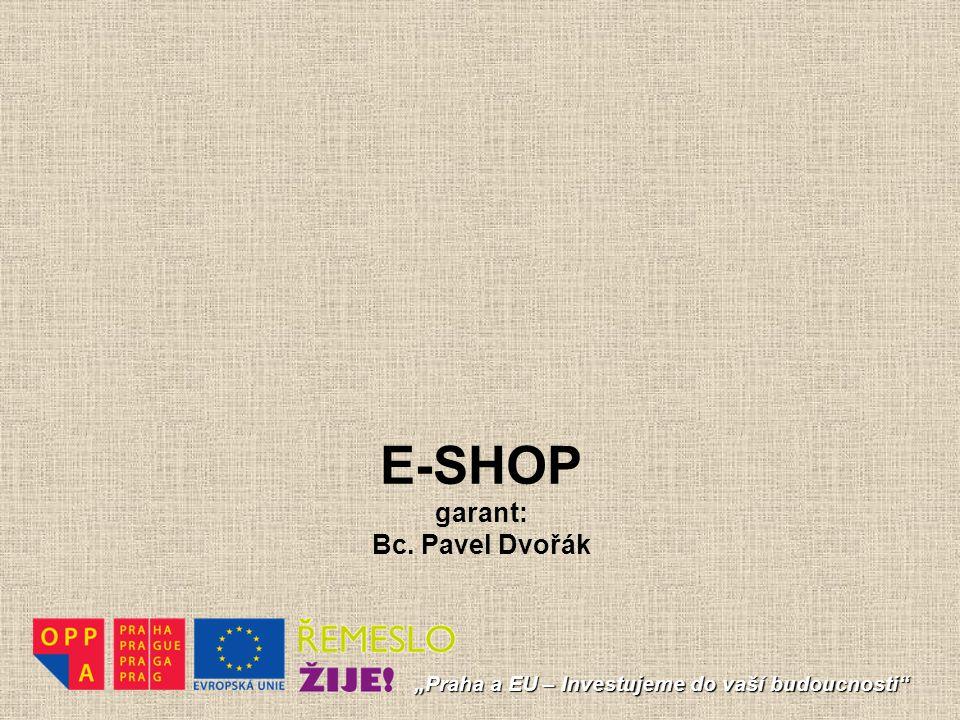 E-SHOP garant: Bc. Pavel Dvořák