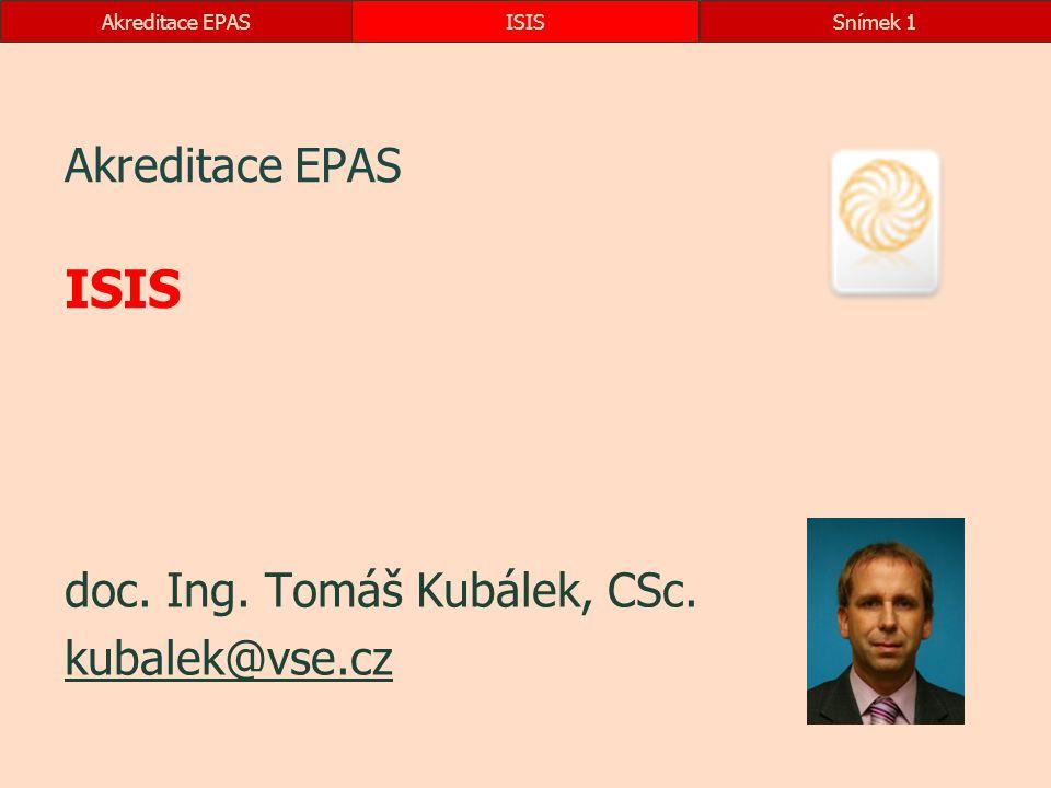 Akreditace EPAS doc. Ing. Tomáš Kubálek, CSc. kubalek@vse.cz