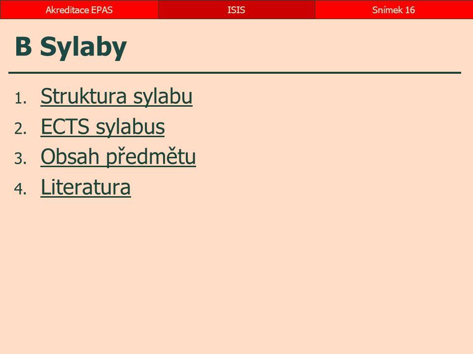 B Sylaby Struktura sylabu ECTS sylabus Obsah předmětu Literatura