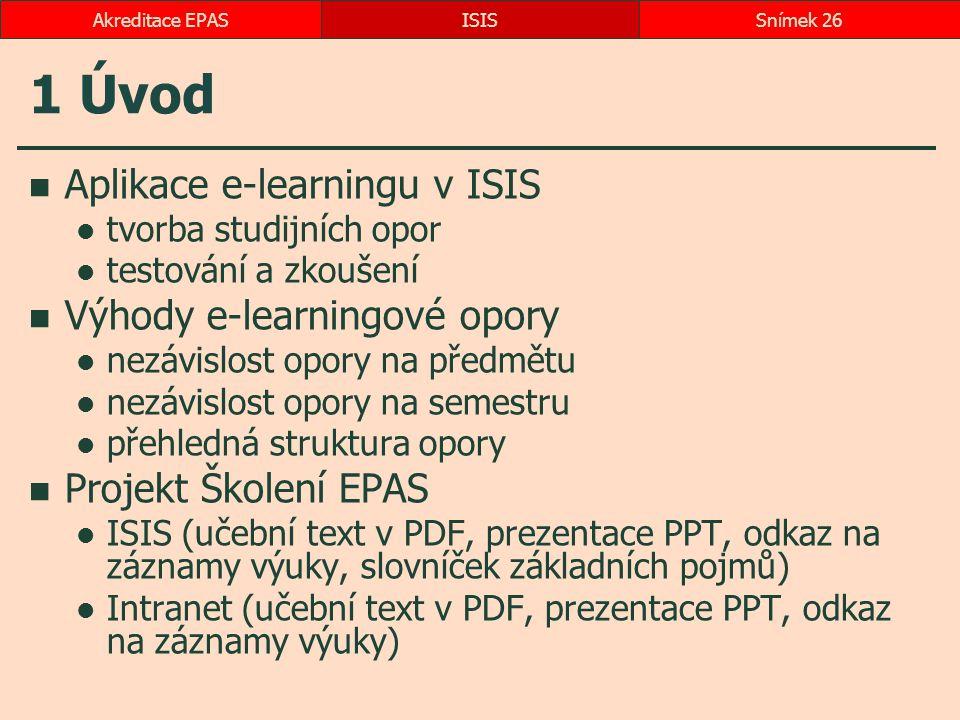 1 Úvod Aplikace e-learningu v ISIS Výhody e-learningové opory