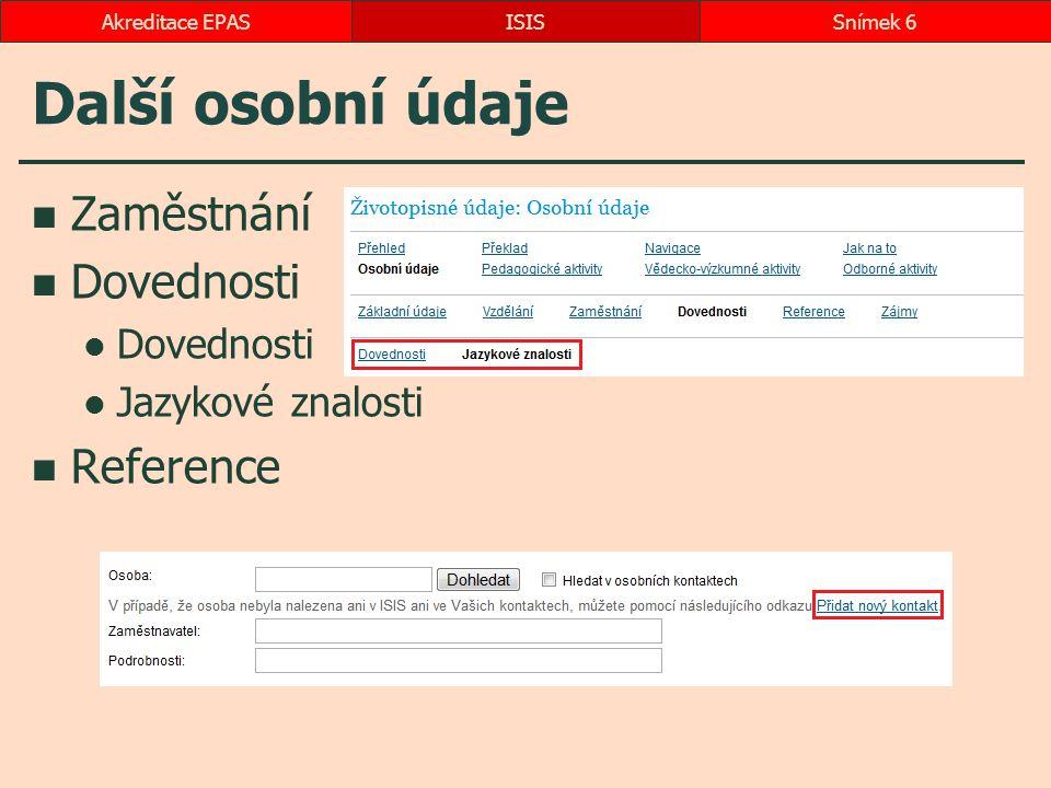Další osobní údaje Zaměstnání Dovednosti Reference Jazykové znalosti