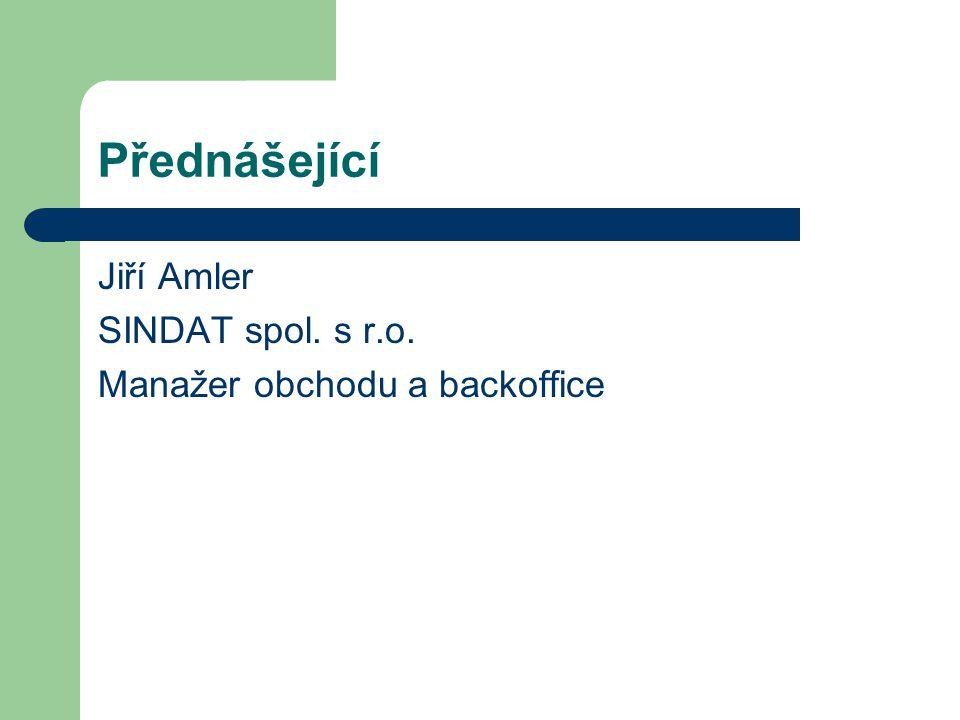 Přednášející Jiří Amler SINDAT spol. s r.o.