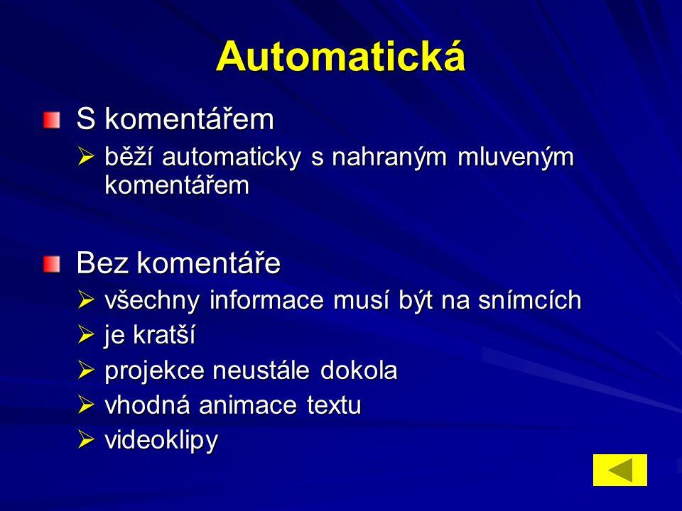 Automatická S komentářem Bez komentáře