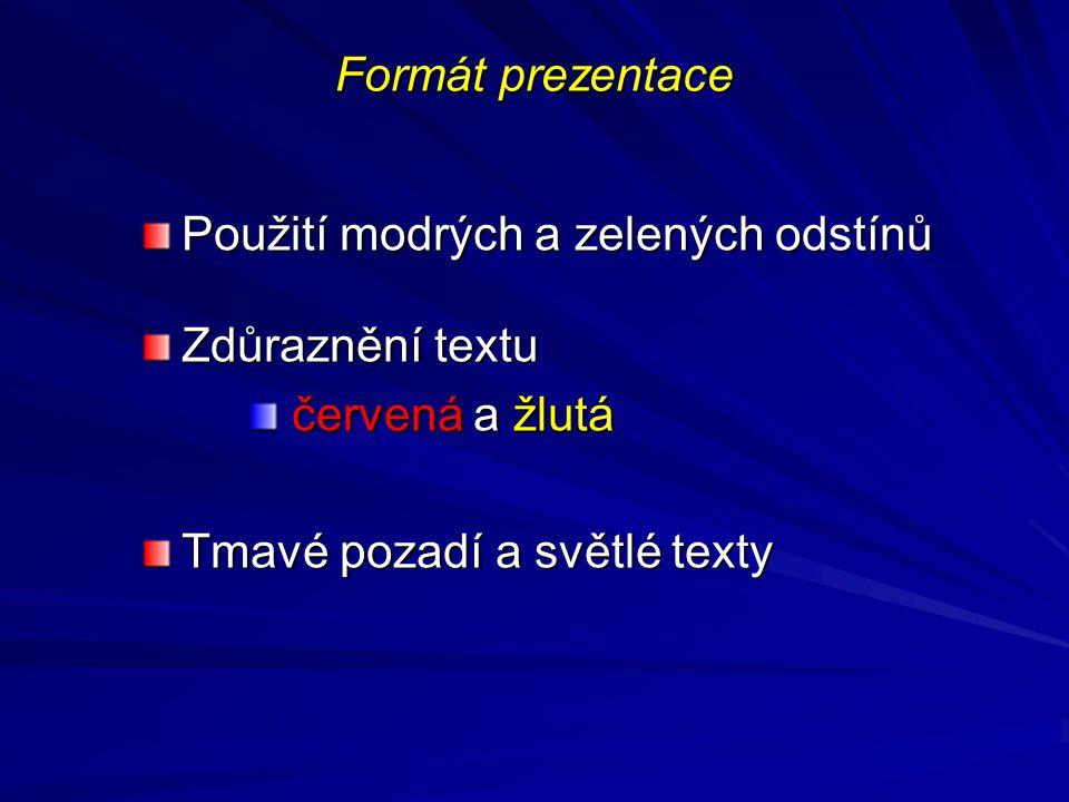 Formát prezentace Použití modrých a zelených odstínů.