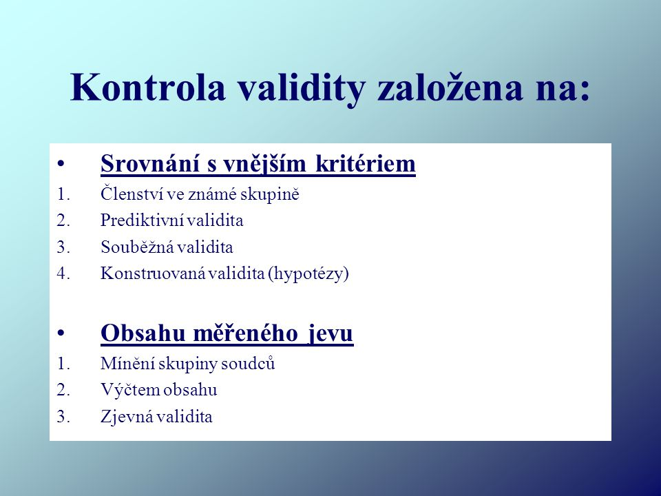 Kontrola validity založena na:
