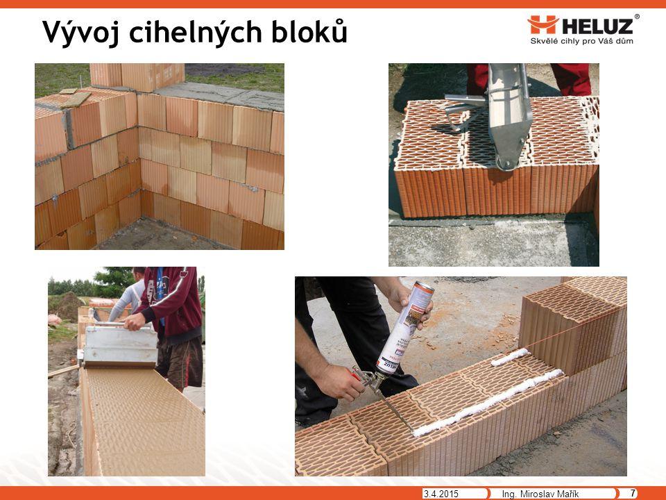 Vývoj cihelných bloků 7 9.4.2017 Ing. Miroslav Mařík