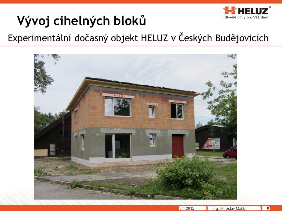 Vývoj cihelných bloků Experimentální dočasný objekt HELUZ v Českých Budějovicích.