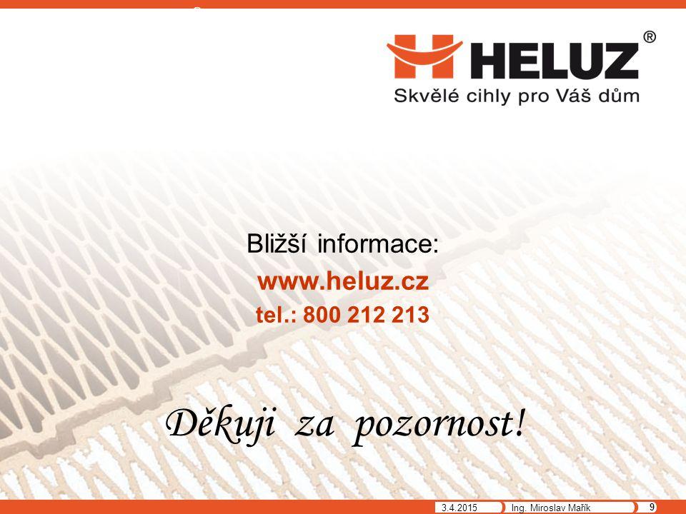 Děkuji za pozornost! Bližší informace: www.heluz.cz tel.: 800 212 213