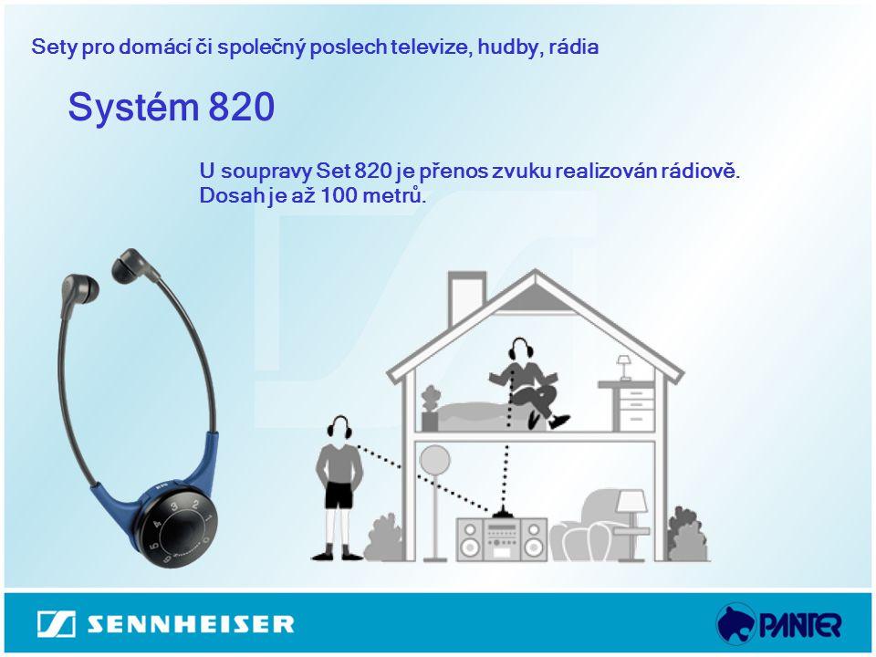Systém 820 Sety pro domácí či společný poslech televize, hudby, rádia