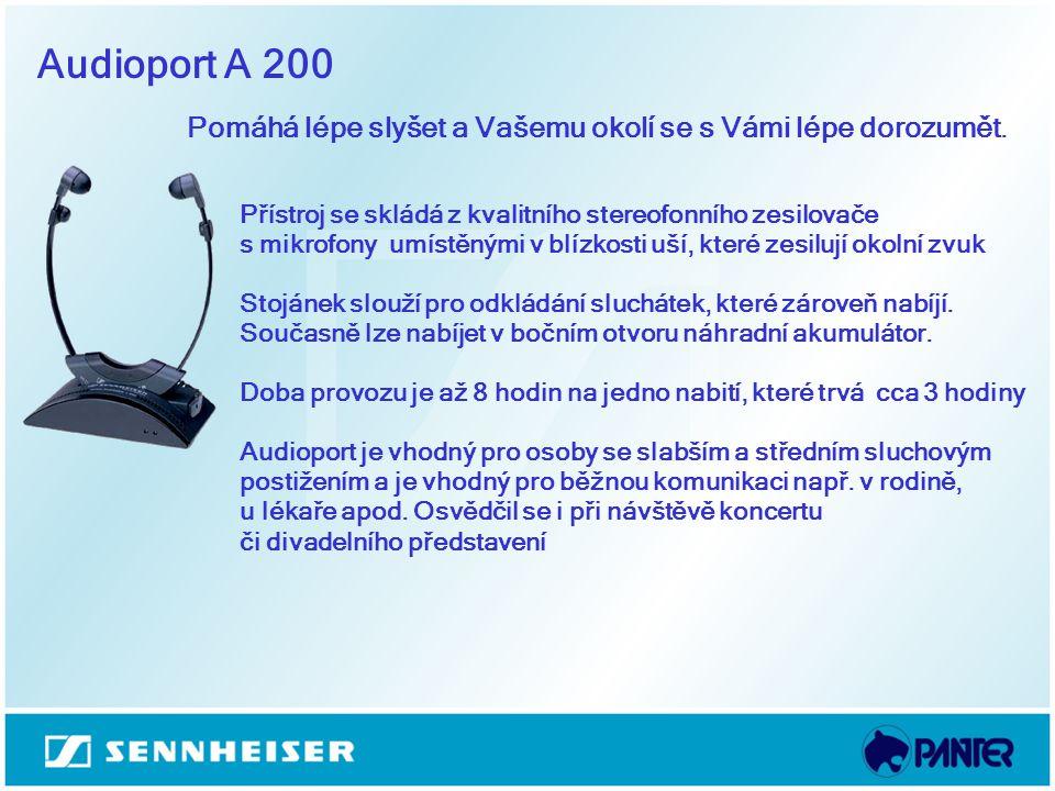 Audioport A 200 Pomáhá lépe slyšet a Vašemu okolí se s Vámi lépe dorozumět. Přístroj se skládá z kvalitního stereofonního zesilovače.
