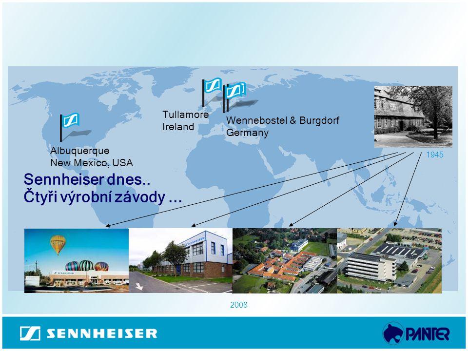 Sennheiser dnes.. Čtyři výrobní závody ...