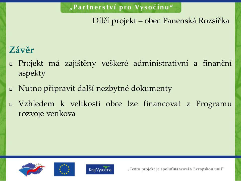 Závěr Dílčí projekt – obec Panenská Rozsíčka