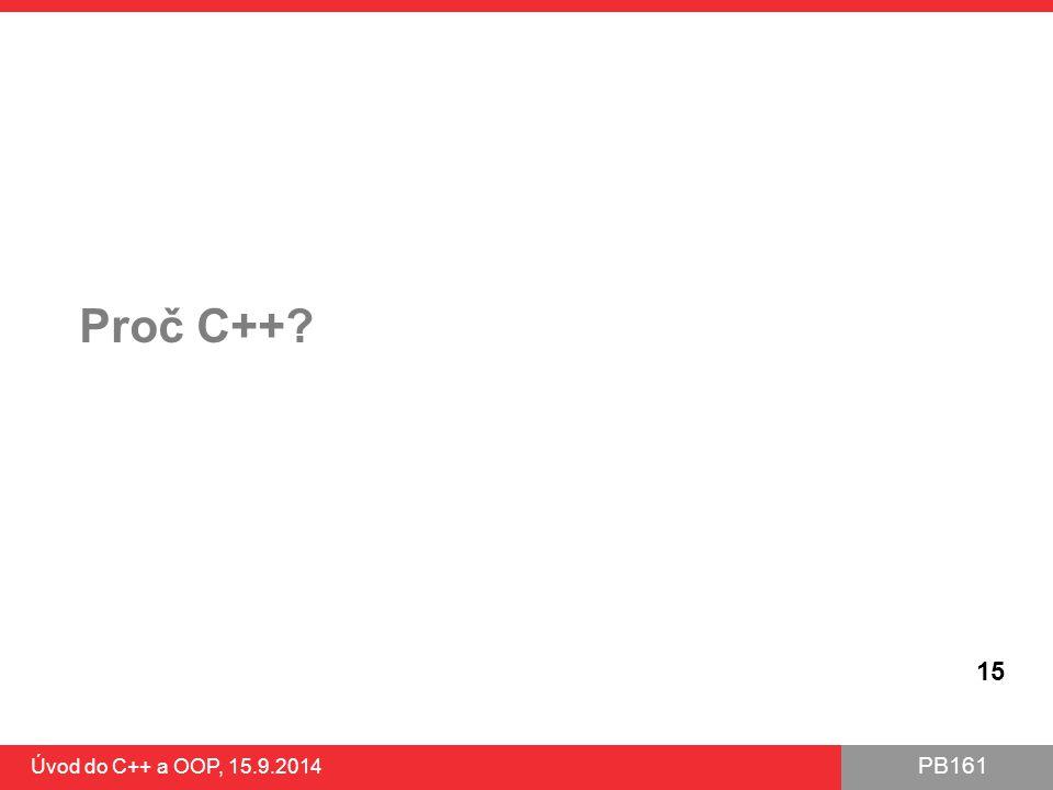 Proč C++ Úvod do C++ a OOP, 15.9.2014