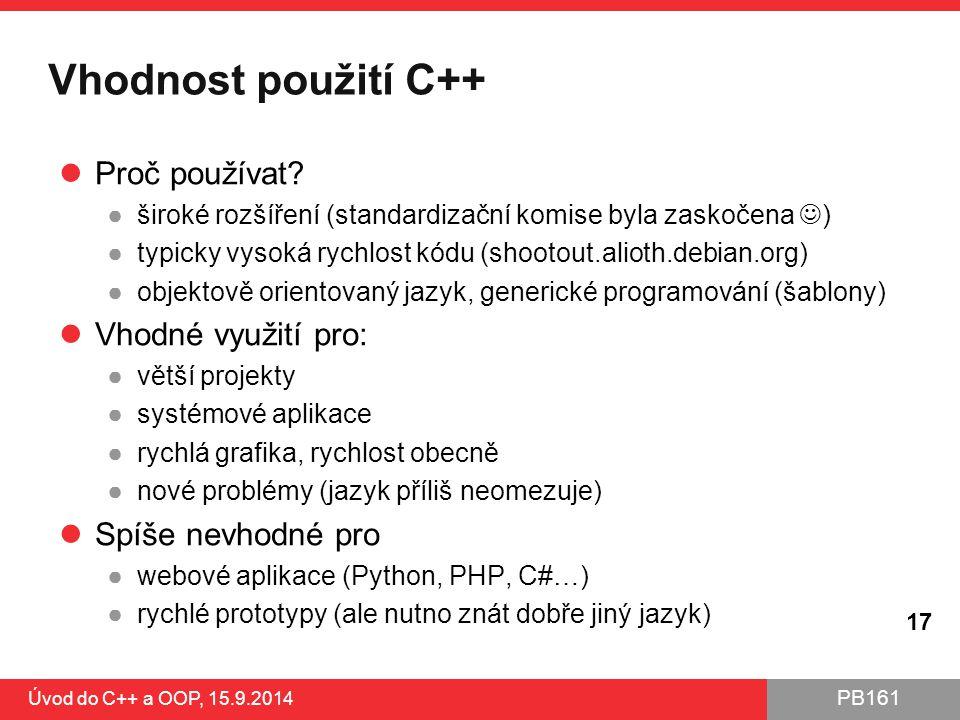 Vhodnost použití C++ Proč používat Vhodné využití pro:
