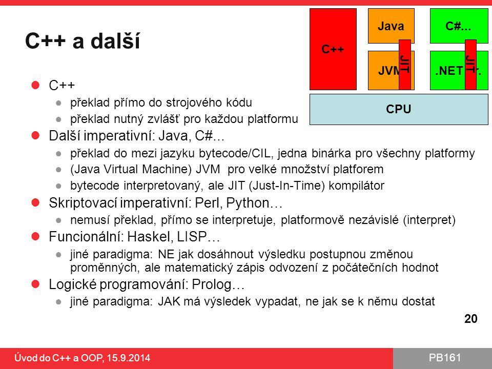 C++ a další C++ Další imperativní: Java, C#...