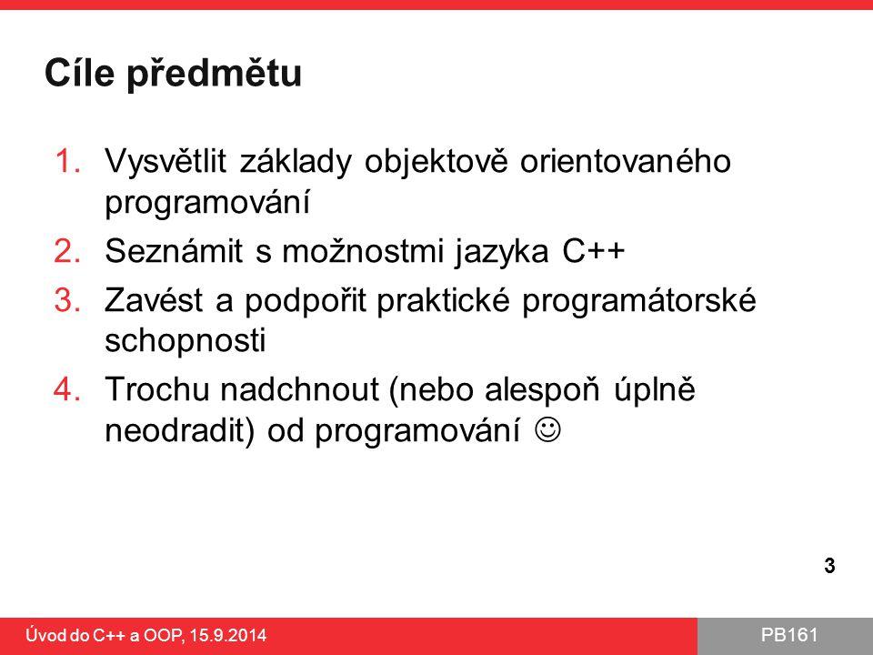 Cíle předmětu Vysvětlit základy objektově orientovaného programování