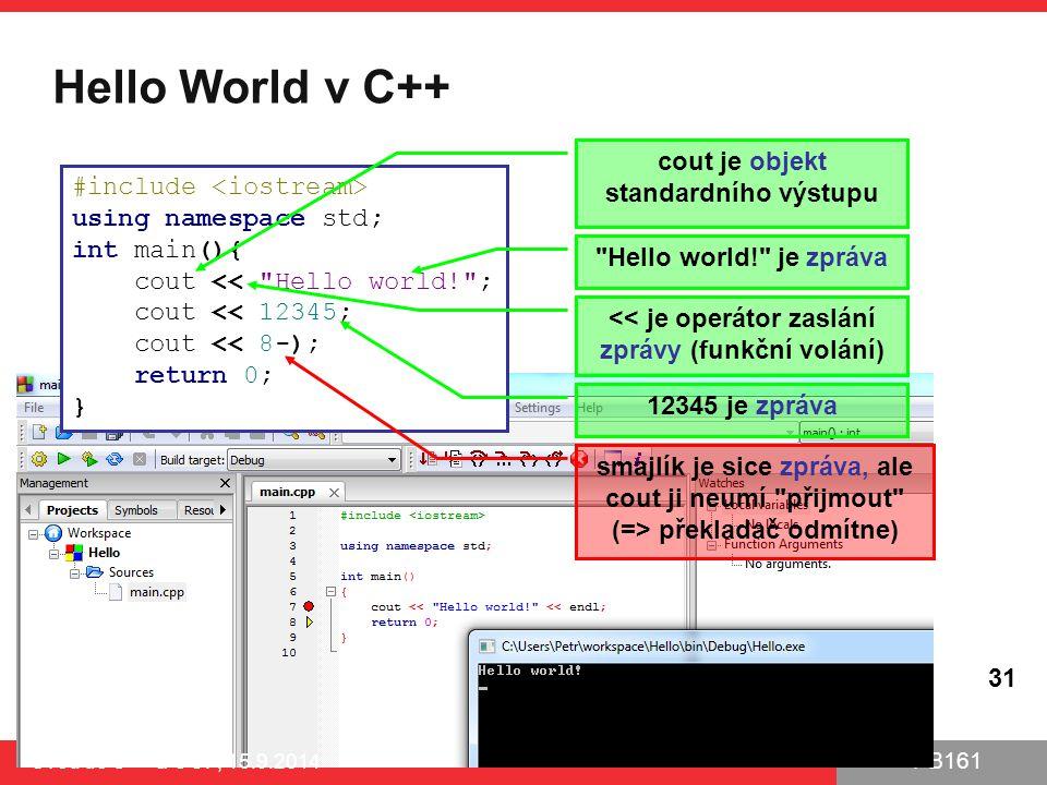 Hello World v C++ cout je objekt standardního výstupu