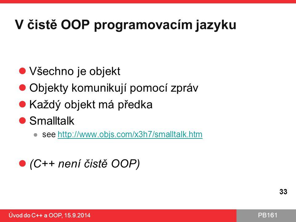 V čistě OOP programovacím jazyku
